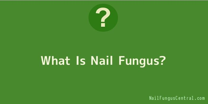 What Is Nail Fungus